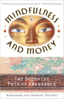 Mindfulness and Money: The Buddhist Path of Abundance