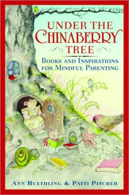 Under the Chinaberry Tree: Books and Inspirations for Mindful Parenting