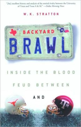 Backyard Brawl: Inside the Blood Feud Between Texas and Texas A&M