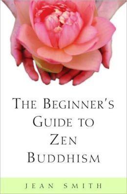 Beginner's Guide to Zen Buddhism