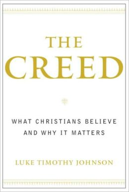 Creed: What Christians Believe and Why it Matters