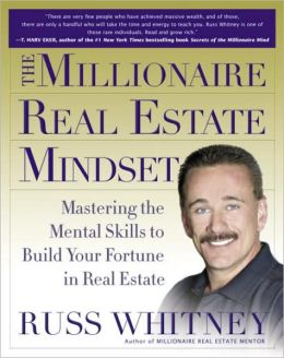 Millionaire Real Estate Mindset: Mastering the Mental Skills to Build Your Fortune in Real Estate