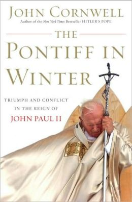 Pontiff in Winter: Triumph and Conflict in the Reign of John Paul II