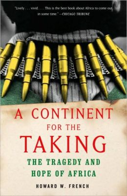 Continent for the Taking: The Tragedy and Hope of Africa