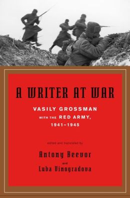 Writer at War: Vasily Grossman with the Red Army, 1941-1945