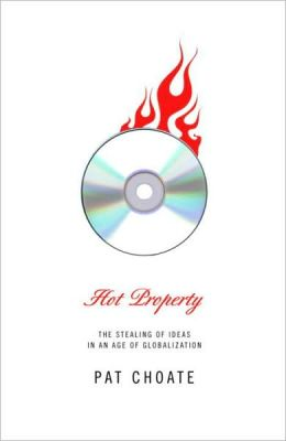 Hot Property: The Stealing of Ideas in an Age of Globalization