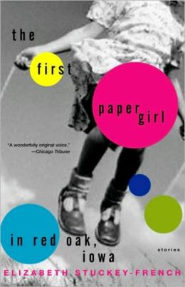 First Paper Girl in Red Oak, Iowa: Stories