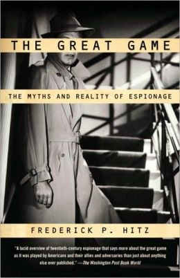 Great Game: The Myths and Reality of Espionage