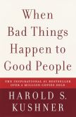 Book Cover Image. Title: When Bad Things Happen to Good People, Author: Harold S. Kushner