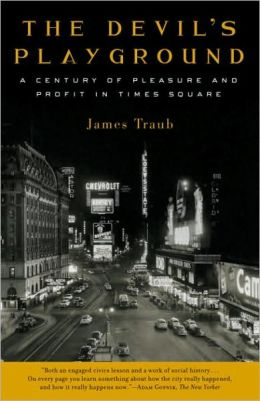 Devil's Playground: A Century of Pleasure and Profit in Times Square