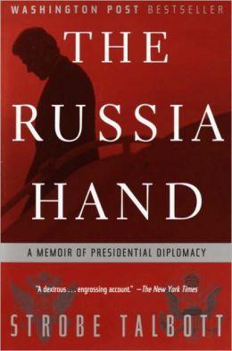Russia Hand: A Memoir of Presidential Diplomacy