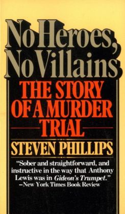 No Heroes, No Villains: The Story of a Murder Trial