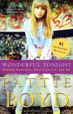 Book Cover Image. Title: Wonderful Tonight:  George Harrison, Eric Clapton, and Me, Author: Pattie Boyd