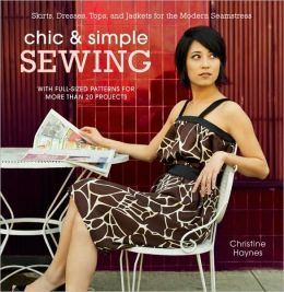 Chic & Simple Sewing: Simple-to-Sew Clothes for Every Season