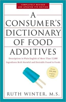Consumer's Dictionary of Food Additives: Descriptions in Plain English of More Than 12,000 Ingredients Both Harmful and Desirable Found in Foods