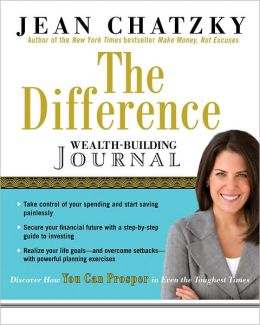 The Difference Wealth-Building Journal: Discover How You Can Prosper in Even the Toughest Times