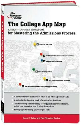The College App Map: A Start-to-Finish Workbook for Mastering the Admissions Process