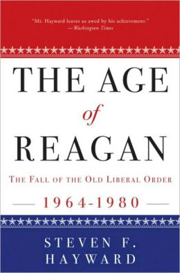 Age of Reagan: The Fall of the Old Liberal Order: 1964-1980