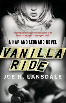 Vanilla Ride (Hap Collins and Leonard Pine Series #7)