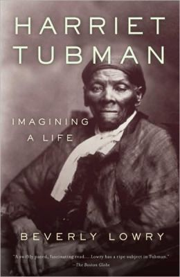 Harriet Tubman: Imagining a Life