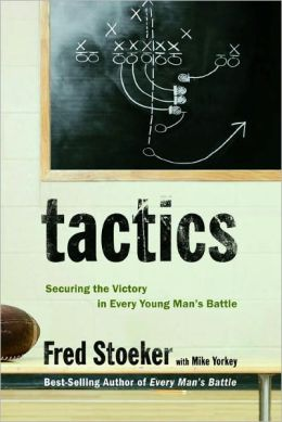 Tactics: Securing the Victory in Every Young Man's Battle