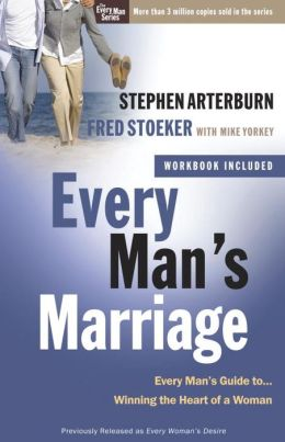 Every Man's Marriage: Every Man's Guide to Winning the Heart of a Woman