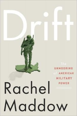 Drift: The Unmooring of American Military Power