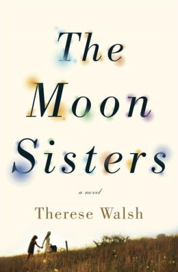 The Moon Sisters: A Novel