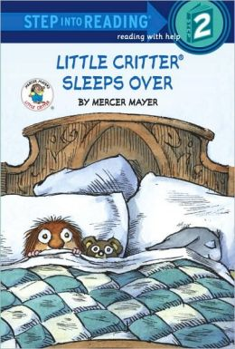 Little Critter Sleeps Over (Road to Reading Series: Mile 2)