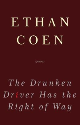 Drunken Driver Has the Right of Way: Poems