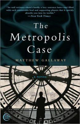 The Metropolis Case: A Novel