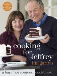 Book Cover Image. Title: Cooking for Jeffrey:  A Barefoot Contessa Cookbook, Author: Ina Garten