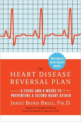 The Heart Disease Reversal Plan: 8 Foods and 8 Weeks to Preventing a Second Heart Attack