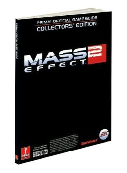 Mass Effect 2 Collectors' Edition: Prima Official Game Guide