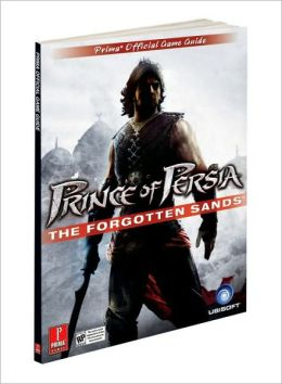 Prince of Persia: The Forgotten Sands: Prima Official Strategy Guide