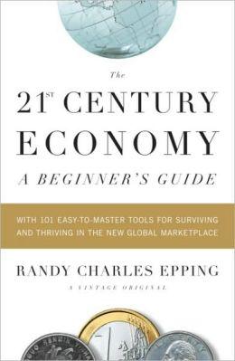 21st Century Economy: A Beginner's Guide