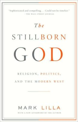Stillborn God: Religion, Politics, and the Modern West