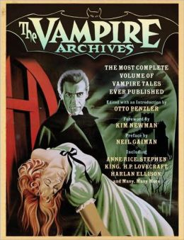 Vampire Archives: The Most Complete Volume of Vampire Tales Ever Published