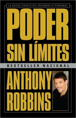 Poder sin limites: La nueva ciencia del desarrollo personal (Unlimited Power: The New Science of Personal Achievement)