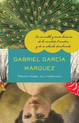 La increible y triste historia de la candida Erendira y de su abuela desalmada (Innocent Erendira and Other Stories)