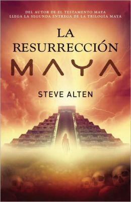 La resurrección maya (La trilogía Maya #2)