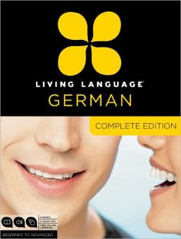 Complete German: Beginner through advanced course, including coursebooks, audio CDs, and online learning