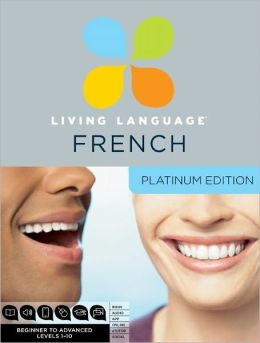 Platinum French: A complete beginner through advanced course, including coursebooks, audio CDs, online course, app, and eTutor access