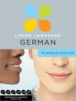 Platinum German: A complete beginner through advanced course, including coursebooks, audio CDs, online course, app, and eTutor access