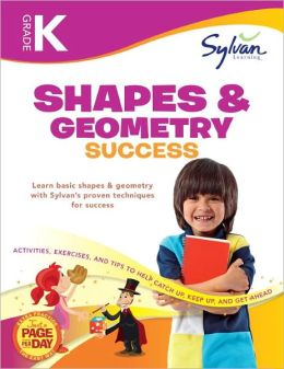 Kindergarten Shapes & Geometry Success (Sylvan Workbooks)