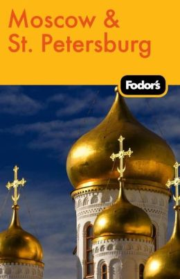 Fodor's Moscow & St. Petersburg, 9th Edition
