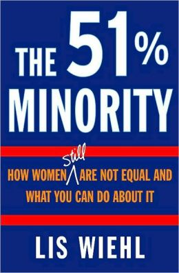 51% Minority: How Women Still Are Not Equal and What You Can Do About It