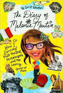 Diary of Melanie Martin: Or How I Survived Matt the Brat, Michelangelo, and the Leaning Tower of Pizza