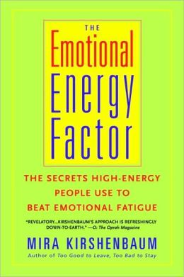 Emotional Energy Factor: The Secrets High-Energy People Use to Beat Emotional Fatigue