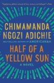 Book Cover Image. Title: Half of a Yellow Sun, Author: Chimamanda Ngozi Adichie